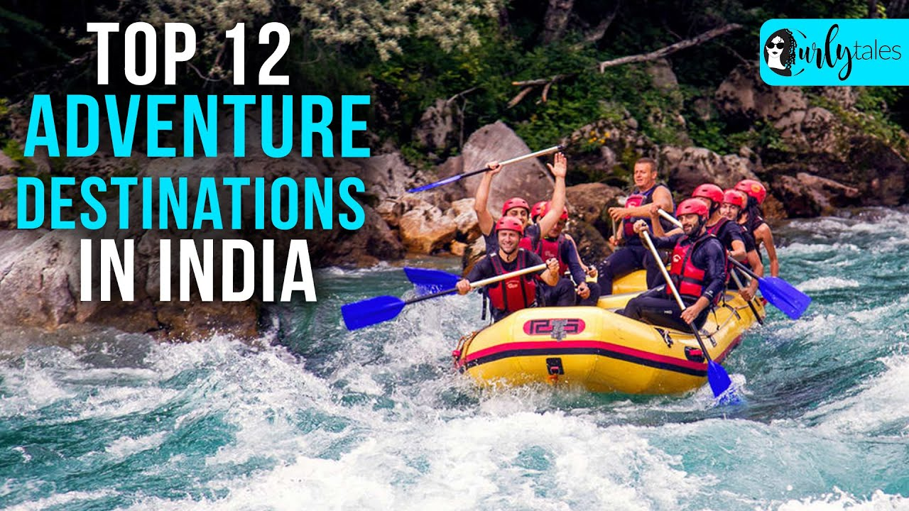 Top 12 Adventure Destinations In India For Those Who Like The Thrill   Curly Tales
